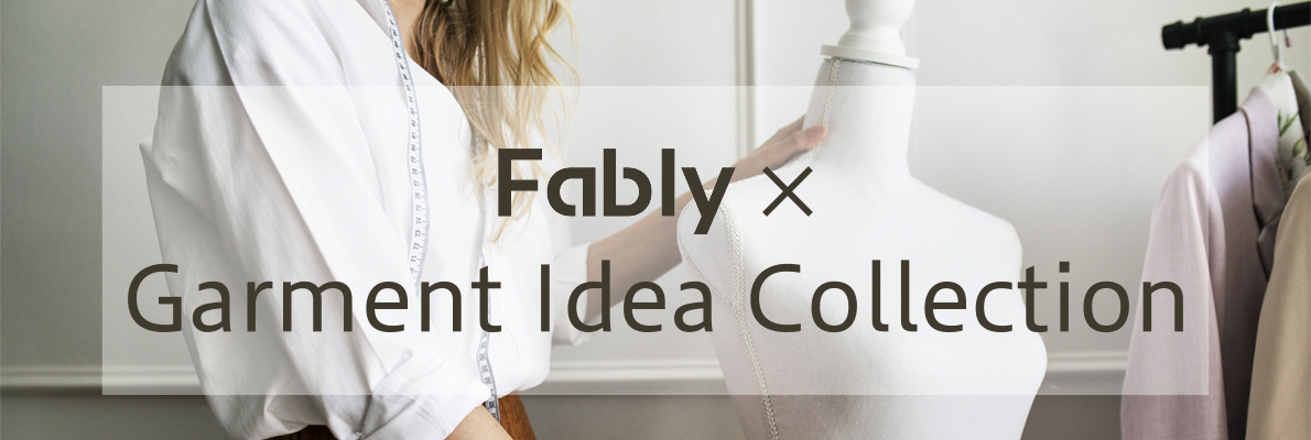Fably×Garment Idea Collection